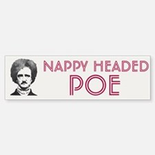 Nappy Headed Poe Bumper Bumper Bumper Sticker