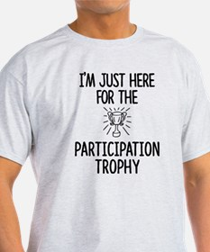 Just here for the Participation Trophy T-Shirt