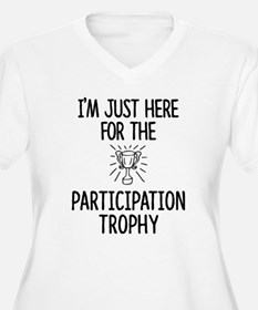 Just here for the Participation Plus Size T-Shirt