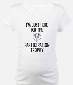Just here for the Participation Shirt