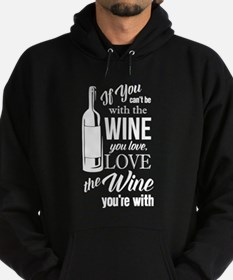 Love the Wine You're With Hoodie