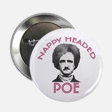 Nappy Headed Poe Button