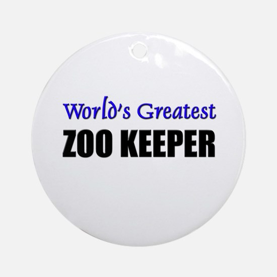 Worlds Greatest ZOO KEEPER Ornament (Round)