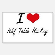 I Love Ithf Table Hockey artistic Design Decal