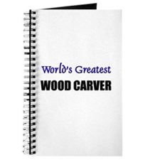Worlds Greatest WOOD CARVER Journal