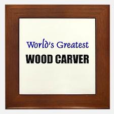 Worlds Greatest WOOD CARVER Framed Tile