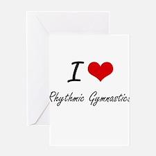 I Love Rhythmic Gymnastics artistic Greeting Cards