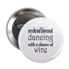 """Dancing and Wine 2.25"""" Button"""