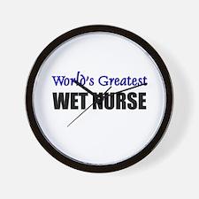 Worlds Greatest WET NURSE Wall Clock