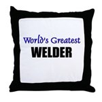 Worlds Greatest WELDER Throw Pillow