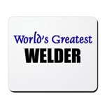 Worlds Greatest WELDER Mousepad