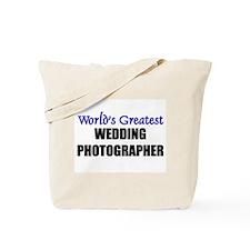 Worlds Greatest WEDDING PHOTOGRAPHER Tote Bag