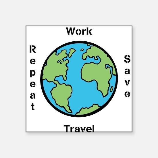Work, Save, Travel, Repeat Sticker