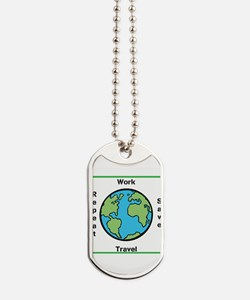 Work, Save, Travel, Repeat Dog Tags