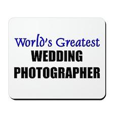 Worlds Greatest WEDDING PHOTOGRAPHER Mousepad