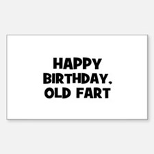 Happy Birthday, Old Fart Rectangle Decal