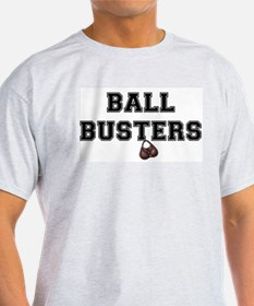 BALL BUSTERS T-Shirt
