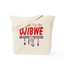 Proud to be Ojibwe Tote Bag