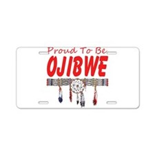 Proud to be Ojibwe Aluminum License Plate