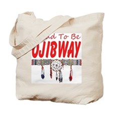 Proud to be Ojibway Tote Bag