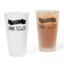 Worlds Best Bank Teller Drinking Glass