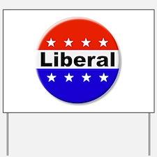 Liberal Yard Sign