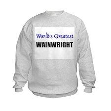 Worlds Greatest WAINWRIGHT Sweatshirt