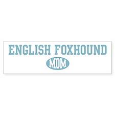 English Foxhound mom Bumper Car Sticker