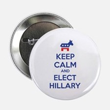 """Keep calm and elect Hillary 2.25"""" Button (10 pack)"""
