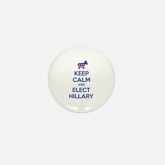 Keep calm and elect Hillary Mini Button