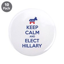 "Keep calm and elect Hillary 3.5"" Button (10 pack)"