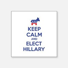 "Keep calm and elect Hillary Square Sticker 3"" x 3"""