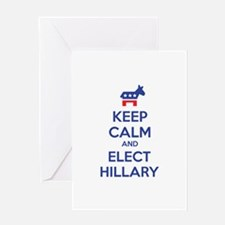 Keep calm and elect Hillary Greeting Card