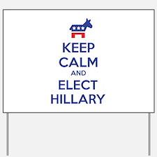 Keep calm and elect Hillary Yard Sign