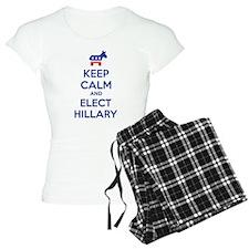 Keep calm and elect Hillary Pajamas