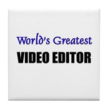 Worlds Greatest VIDEO EDITOR Tile Coaster