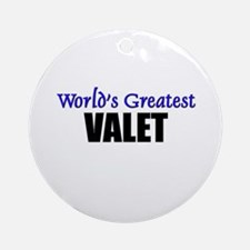 Worlds Greatest VALET Ornament (Round)