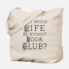Book Club quote Tote Bag