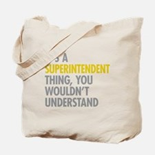 Superintendent Thing Tote Bag