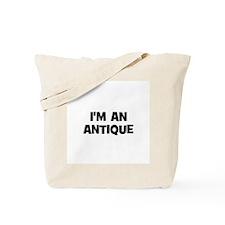 I'm an Antique Tote Bag