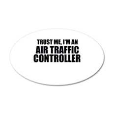 Trust Me, I'm An Air Traffic Controller Wall Decal
