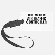 Trust Me, I'm An Air Traffic Controller Luggage Ta