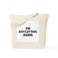 I'm boycotting AGING Tote Bag