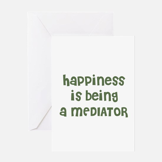 Happiness is being a MEDIATOR Greeting Cards (Pack