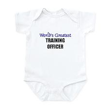 Worlds Greatest TRAINING OFFICER Infant Bodysuit