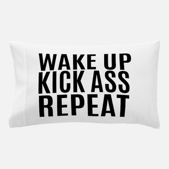Wake Up Kick Ass Repeat Pillow Case