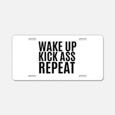 Wake Up Kick Ass Repeat Aluminum License Plate