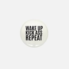 Wake Up Kick Ass Repeat Mini Button (10 pack)