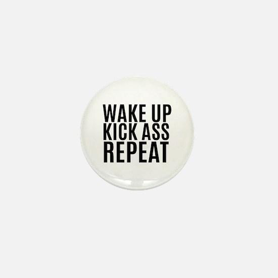 Wake Up Kick Ass Repeat Mini Button