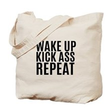 Wake Up Kick Ass Repeat Tote Bag